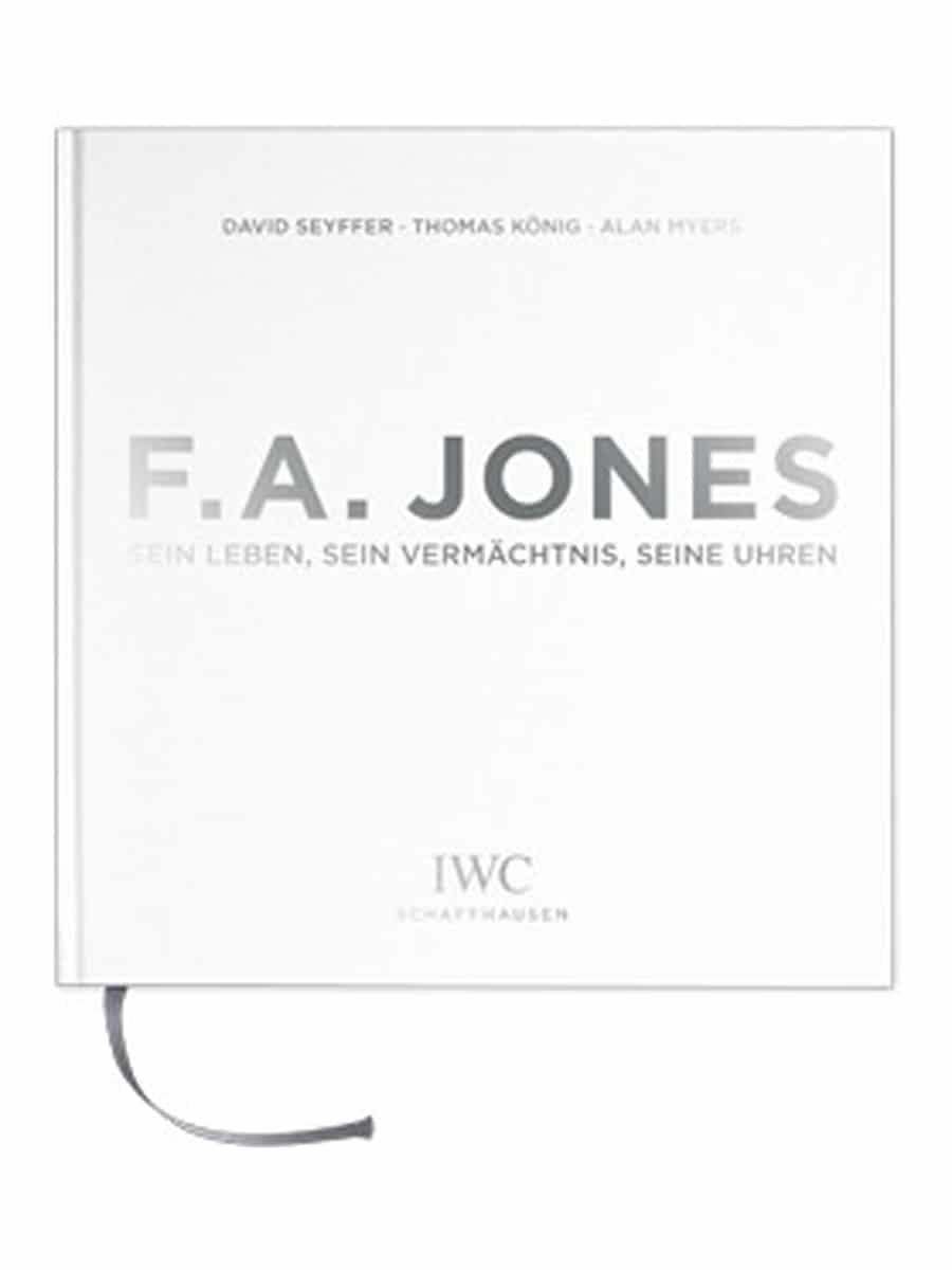F.A. Jones: Sein Leben, sein Vermächtnis, seine replik uhren