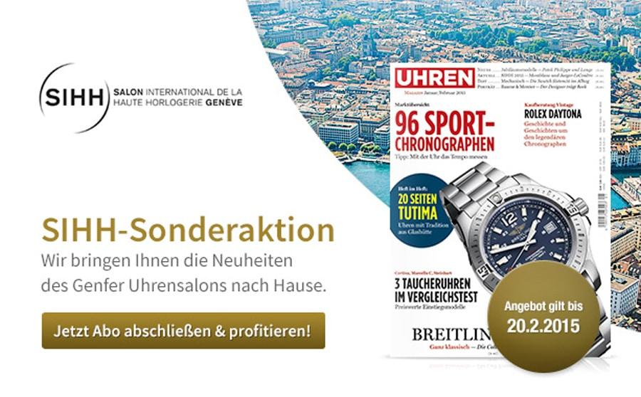SIHH-Sonderaktion: UHREN-MAGAZIN-Abonnement zum Vorteilspreis!