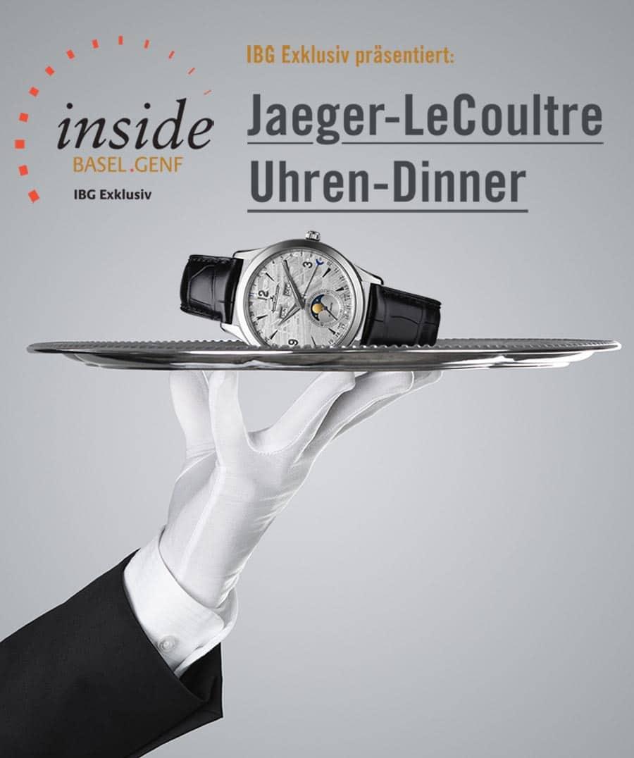 IBG Exklusiv präsentiert: Jaeger-LeCoultre Uhren-Dinner