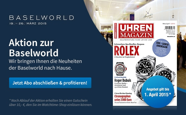 Baselworldaktion UHREN-MAGAZIN