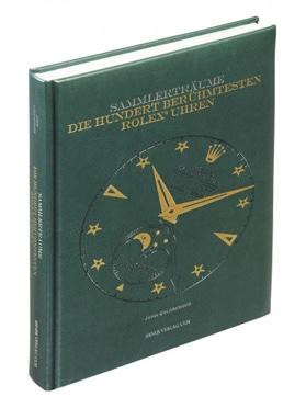Produkt: Sammlerträume – Die hundert berühmtesten Rolex-Uhren
