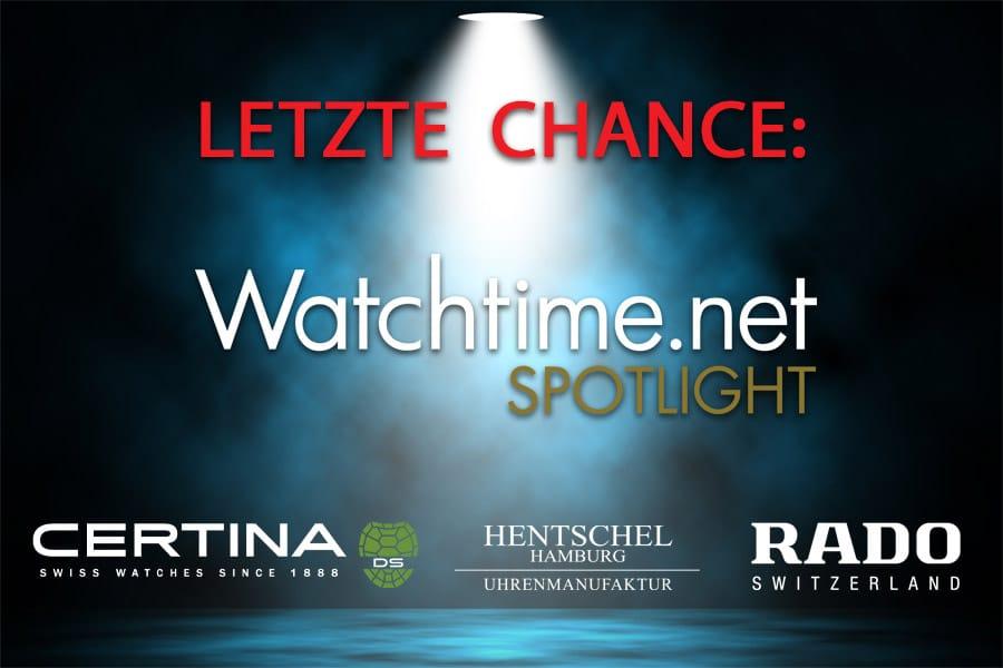 Letzte Chance: Watchtime Spotlight mit Certina, Hentschel Hamburg und Rado