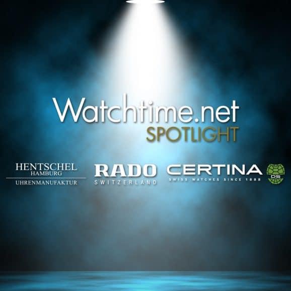 Unsere Marke des Monats: Watchtime.net Spotlight mit Certina, Hentschel Hamburg und Rado