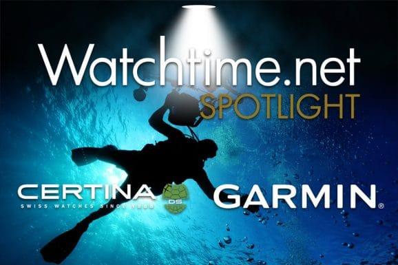 Watchtime Spotlight mit Certina und Garmin