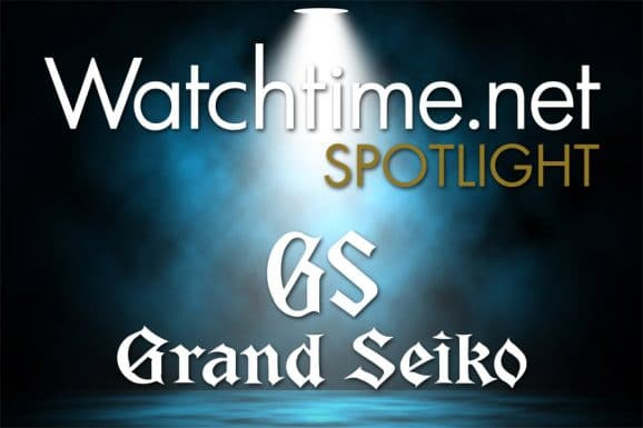 Watchtime Spotlight mit Grand Seiko